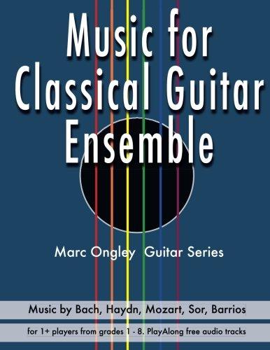 Guitar Ensemble Series - Music for Classical Guitar Ensemble (Marc Ongley Guitar Series) (Volume 5)