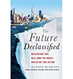 Megatrends That Will Undo the World Unless We Take Action The Future, Declassified (Hardback) - Common