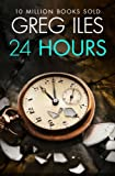 Front cover for the book 24 Hours by Greg Iles