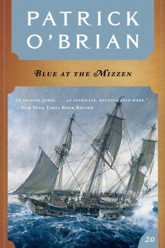 Blue at the Mizzen (Vol. Book 20)  (Aubrey/Maturin Novels) (The Best Mediterranean Cruise)