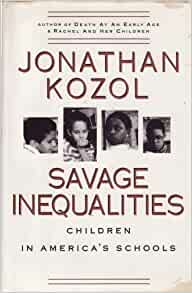 an analysis of savage inequalities a book by jonathan kozol Expenditure per student in new york city has risen by two-thirds since 1991, when kozol dealt with this issue in his book savage inequalities, an increase considerably more than inflation, with.