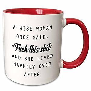 A Wise Woman Once Said Fuck This Shit Coffee Mug