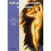 Guide Pratique d'Osteopathie En Gynecologie