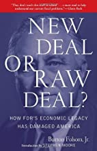 by Burton W. Folsom Jr. (Author)New Deal or Raw Deal?: How FDR's Economic Legacy Has Damaged America (Paperback)
