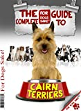 All About Cairn Terriers - The Complete Guide (Includes all Cairn books in this series)