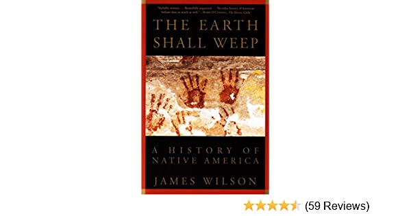 The earth shall weep a history of native america kindle edition the earth shall weep a history of native america kindle edition by james wilson politics social sciences kindle ebooks amazon fandeluxe Gallery