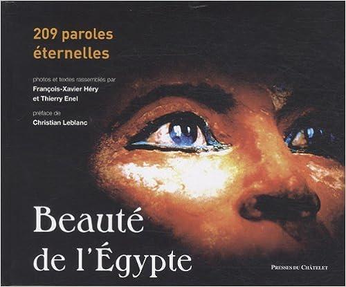 Télécharger en ligne Beauté de l'Egypte : 209 paroles éternelles pdf ebook