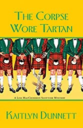 The Corpse Wore Tartan (A Liss MacCrimmon Mystery Book 4)