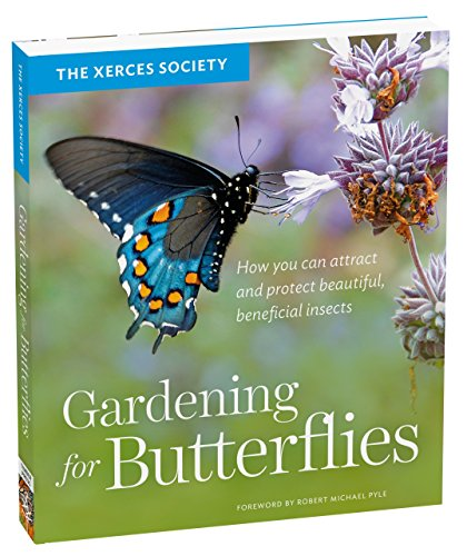 Cheap  Gardening for Butterflies: How You Can Attract and Protect Beautiful, Beneficial Insects