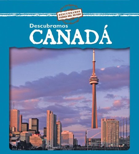 Descubramos Canada/ Looking at Canada (Descubramos Paises Del Mundo / Looking at Countries)