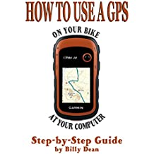 How to Use a GPS: Detailed Procedures for Off-Road Motorcyclists