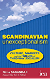 Scandinavian Unexceptionalism: Culture, Markets and the Failure of Third-Way Socialism (Readings in Political Economy)
