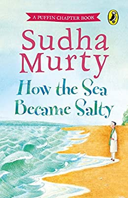 How The Sea Became Salty by Sudha Murty