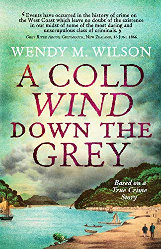 A Cold Wind Down the Grey: Based on a True Crime Story