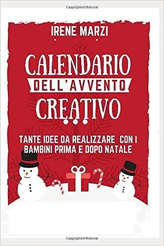 Idee Calendario.Calendario Dell Avvento Creativo Tante Idee Semplici E
