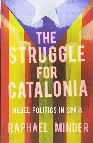 Book cover from The Struggle for Catalonia: Rebel Politics in Spainby Raphael Minder