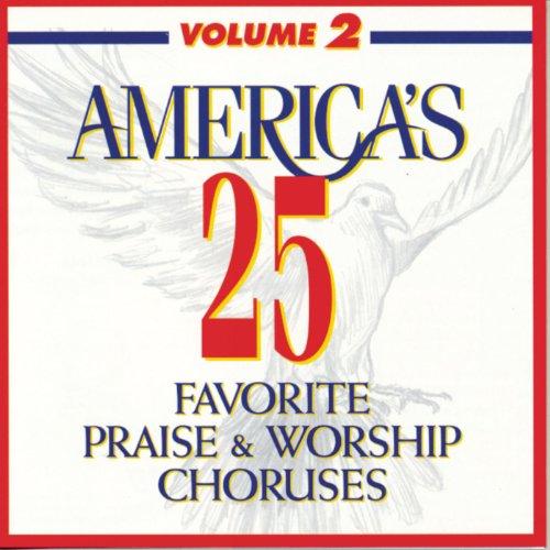 Praise And Worship Chorus - America's 25 Favorite Praise & Worship Choruses, Vol. 2