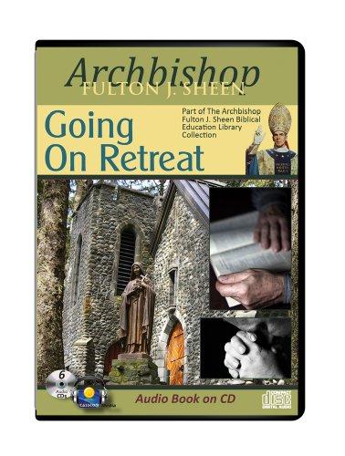 Going on Retreat-Archbishop Fulton Sheen 6 CD-Audiobook Catholic Answers-Catholic Saints-Catholic Prayers-Catholic Church and Science-Catholic ... Holy Trinity-Remission of Sin-The Holy Spirit