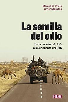 Download La semilla del odio: De la invasión de Irak al surgimiento del ISIS PDF