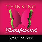 Thinking Transformed | Joyce Meyer