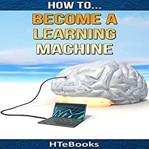 How to Become a Learning Machine Audiobook