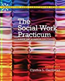 The Social Work Practicum: A Guide and Workbook for Students Plus MySearchLab with eText -- Access Card Package (6th Edition) (Connecting Core Competencies)