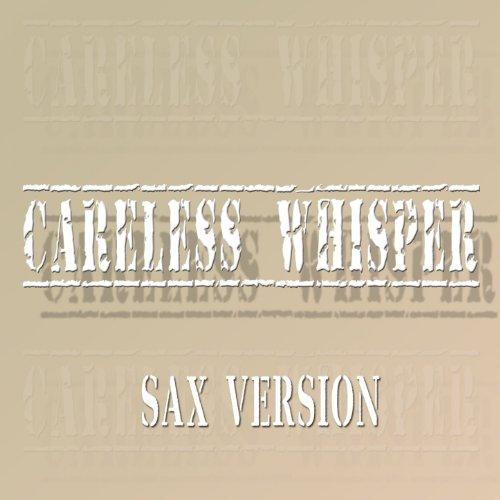 careless whisper sax how to play