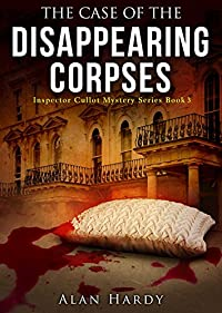 The Case Of The Disappearing Corpses by Alan Hardy ebook deal