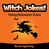 Jokes for Kids: Witch Jokes: Funny Halloween Jokes - Halloween Books for Kids (Funny Jokes for Kids) (English Edition)