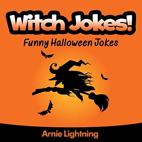 Witch Jokes: Funny Halloween Jokes (Funny Jokes for Kids) ()