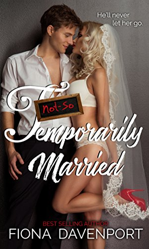 Not So Temporarily Married by Fiona Davenport