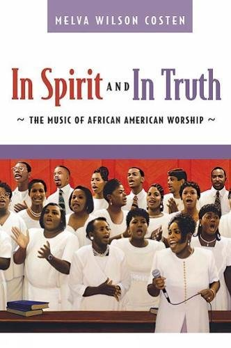 Books : In Spirit and in Truth: The Music of African American Worship