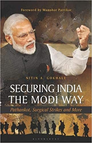 Buy Securing India The Modi Way: Pathankot, Surgical Strikes and
