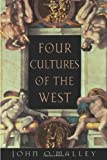 Four Cultures of the West, John W. O'Malley, 0674021037