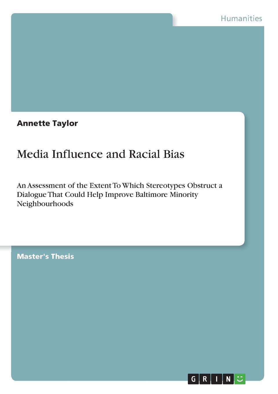 Media Influence And Racial Bias An Assessment Of The Extent To Which Stereotypes Obstruct A Dialogue That Could Help Improve Baltimore Minority Neighbourhoods Taylor Annette 9783668413627 Amazon Com Books The journey in understanding assessment bias something to think about: amazon com