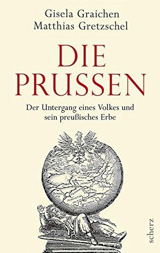 Die Prussen: Der Untergang eines Volkes und sein preußisches Erbe