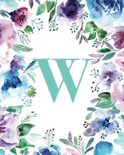 """Read Online W: Watercolor Floral, 150 Pages, 8"""" x 10"""" (Blank Lined Monogram Initial Journal Notebook for Composition, Sketching, Inspiration, and Notes) PDF"""