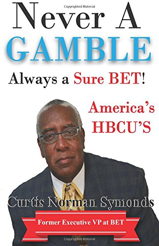 Read Online Never a GAMBLE...Always a Sure BET: America's HBCU's pdf epub