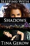 Sleeping with Shadows, Tina Gerow, 1494993422
