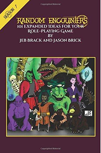 Random Encounters: Season One: 101 Expanded Ideas for Your Role-Playing Game (Random Encounters Season 1) PDF