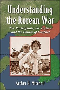 Book Understanding the Korean War: A Ground-Level View