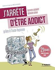 J'arrête d'être addict grâce à l'auto-hypnose ! par Olivier Lockert