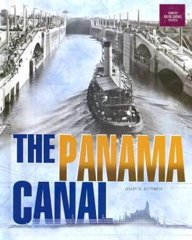 The Panama Canal (Great Building Feats) [Library Binding] (Author) Lesley A. Dutemple