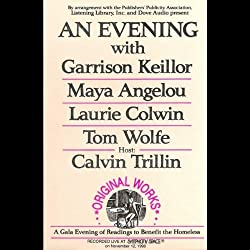 An Evening With Garrison Keillor, Maya Angelou, Laurie Colwin, Tom Wolfe and Calvin Trillin