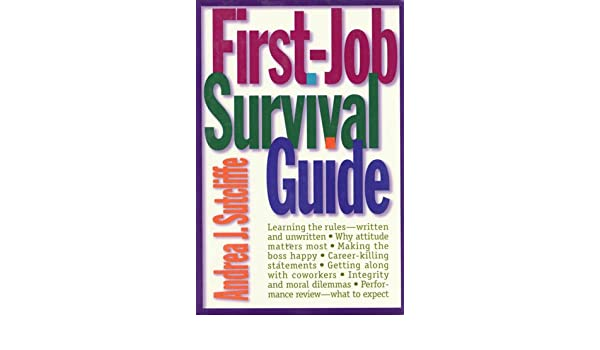 First-Job Survival Guide: Learning the Rules - Written and Unwritten