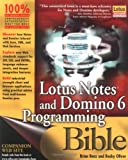 Lotus Notes and Domino 6 Programming Bible, Brian Benz and Rocky Oliver, 0764526111