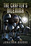 The Crafter's Dilemma: A Dungeon Core Novel (Dungeon Crafting Book 3)
