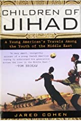 Children of Jihad: A Young American's Travels Among the Youth of the Middle East by Jared Cohen (2008-08-26) Unknown Binding