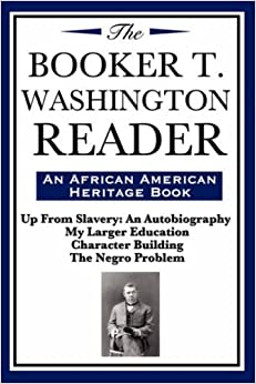 Book The Booker T. Washington Reader (an African American Heritage Book) by Booker T. Washington (2008-01-15)