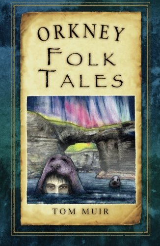 Orkney Folk Tales (Folk Tales: United Kingdom)